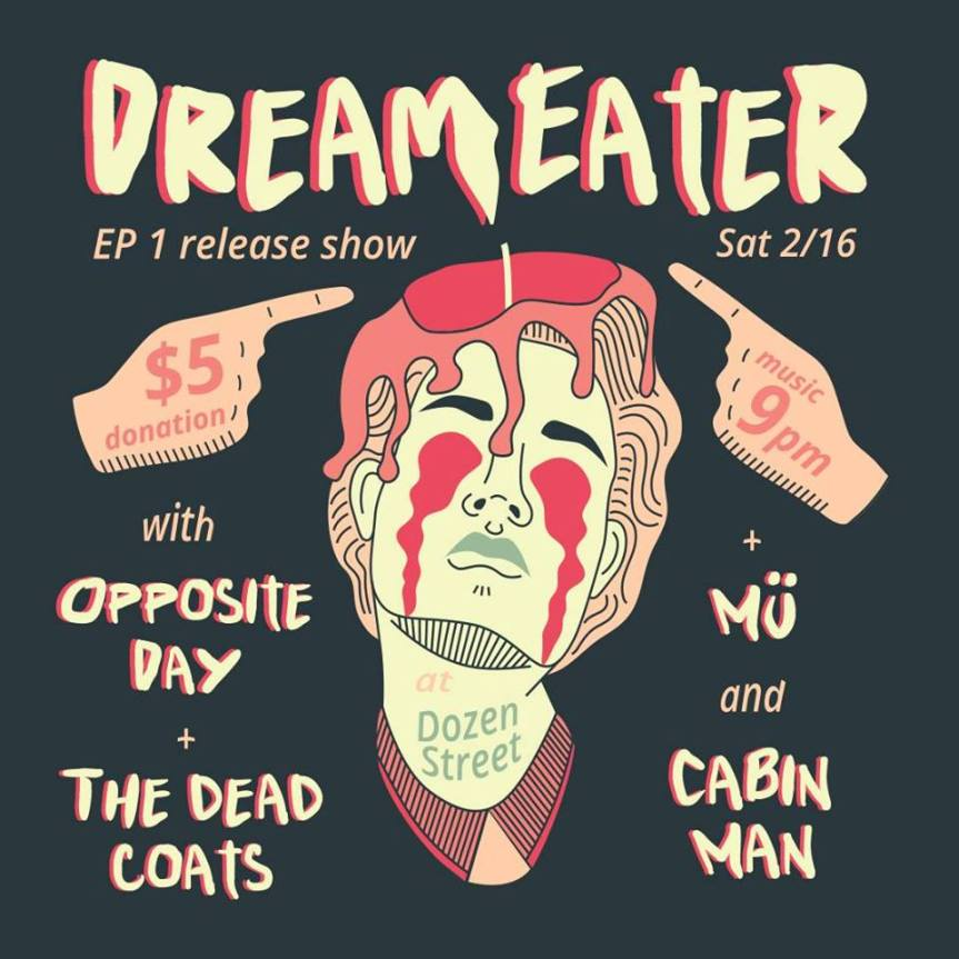 Dream Eater CD (includes Sam's guitar) Release party (includes Opposite Day)